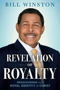 Revelation of Royalty: Possessing the Power and Potential of Your Identity in Christ Paperback