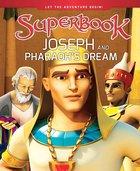 Joseph and Pharaoh's Dream (Superbook Series) Hardback