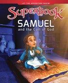 Samuel and the Call of God (Superbook Series) Hardback