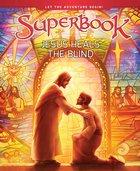 Jesus Heals the Blind (Superbook Series) Hardback