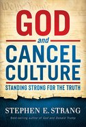 God and Cancel Culture: Standing Strong For the Truth Hardback