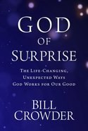 God of Surprise: The Life-Changing, Unexpected Ways God Works For Our Good Paperback