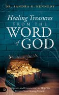 Healing Treasures From the Word of God: Scriptures and Commentary to Help You Receive Your Healing Miracle Paperback