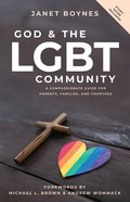God & the Lgbt Community: A Compassionate Guide For Parents, Families, and Churches Paperback