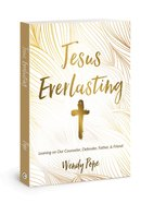 Jesus Everlasting: Leaning on Our Counselor, Defender, Father, and Friend Paperback