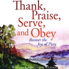 Thank, Praise, Serve, and Obey eAudio
