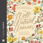 The Well-Watered Woman eAudio