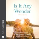 Is It Any Wonder (A Nantucket Love Story (C Walsh) Series) eAudio