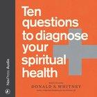 Ten Questions to Diagnose Your Spiritual Health eAudio