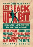 Let's Back Up a Bit: Conversations With Pioneering Kiwi Christian Musicians eBook