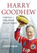 Harry Goodhew: Godly Radical, Archbishop, Dynamic Anglican eBook