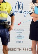 All Arranged (#03 in Licensed To Meddle - Luella Linley Series) eBook