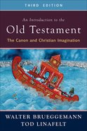 An Introduction to the Old Testament: The Canon and Christian Imagination (3rd Edition) Paperback