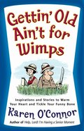 Gettin' Old Ain't For Wimps eBook