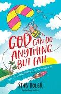 God Can Do Anything But Fail eBook