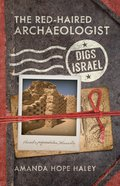 The Red-Haired Archaeologist Digs Israel eBook