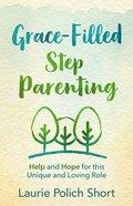 Grace-Filled Stepparenting eBook