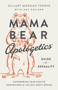 Mama Bear Apologetics Guide to Sexuality eBook