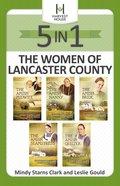 The Women of Lancaster County (5 Books in 1) (Women Of Lancaster County Series) eBook