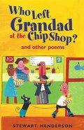 Who Left Grandad At the Chip Shop? eBook