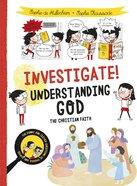 Investigate! Understanding God: The Christian Faith Paperback