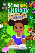 Science Geek Christy and Her Eco-Logbook Paperback