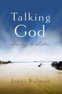 Talking God: Daring to Listen Paperback