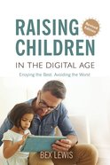 Raising Children in a Digital Age (2nd Edition) Paperback