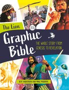 The Lion Graphic Bible: The Whole Story From Genesis to Revelation Paperback