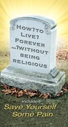 How to Live Forever Without Being Religious eBook