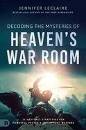 Decoding the Mysteries of Heaven's War Room eBook