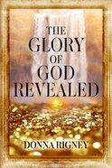 The Glory of God Revealed eBook