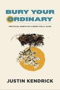 Bury Your Ordinary eBook