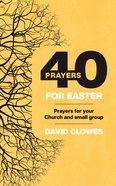 40 Prayers For Easter eBook