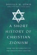 A Short History of Christian Zionism eBook