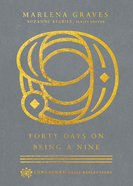Forty Days on Being a Nine eBook