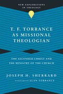 T. F. Torrance as Missional Theologian eBook