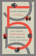 Five Things Theologians Wish Biblical Scholars Knew eBook