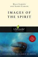 Images of the Spirit (Lifeguide Bible Study Series) eBook