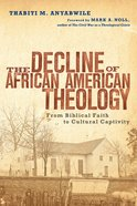 The Decline of African American Theology eBook