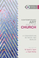 Contemporary Art and the Church (Studies In Theology And The Arts Series) eBook