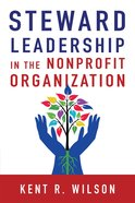 Steward Leadership in the Nonprofit Organization eBook