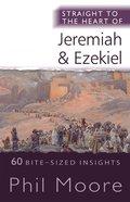 Straight to the Heart of Jeremiah and Ezekiel (Straight To The Heart Of Series) eBook
