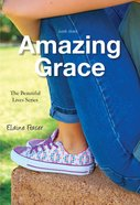 Amazing Grace (#03 in Beautiful Lives Series) eBook