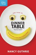 One Year Dinner Table Devotions & Discussion Starters (One Year Series) eBook