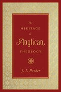 The Heritage of Anglican Theology eBook