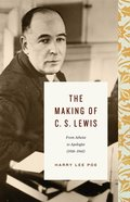 The Making of C. S. Lewis  (1918-1945) eBook