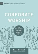 Corporate Worship (9marks Building Healthy Churches Series) eBook