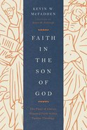 Faith in the Son of God (Foreword By Robert W. Yarbrough) eBook