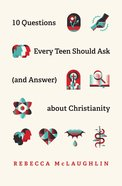 10 Questions Every Teen Should Ask About Christianity (And Answer) eBook